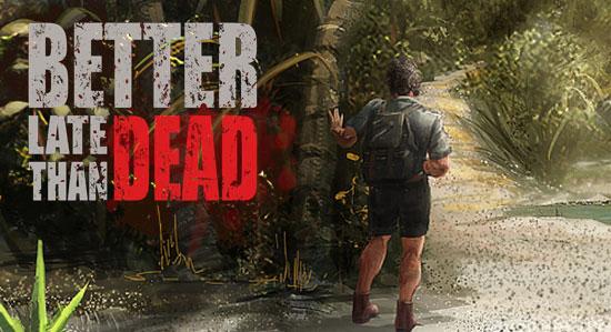 better-late-than-dead-1