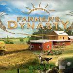Farmer's Dynasty 祖父の残した農場を引き継ぎ田舎暮らしを体験できるライフシム