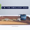 I'm the smallest bag by Zeropointdesignlab — Kickstarter